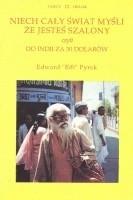 Okładka książki Niech cały świat myśli, że jesteś szalony, czyli do Indii za 30 dolarów