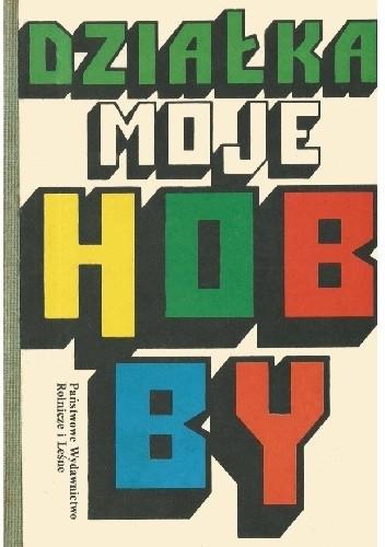 Okładka książki Działka moje hobby
