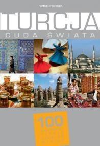 Okładka książki Turcja. Cuda świata. 100 kultowych rzeczy, zjawisk, miejsc