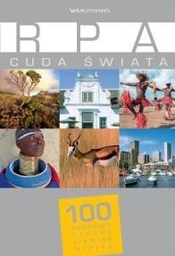 Okładka książki RPA. Cuda świata. 100 kultowych rzeczy, zjawisk, miejsc