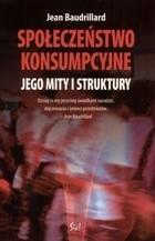 Okładka książki Społeczeństwo konsumpcyjne. Jego mity i struktury