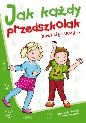 Okładka książki Jak każdy przedszkolak bawi się i uczy...