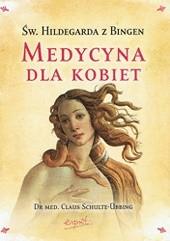 Okładka książki Św. Hildegarda. Medycyna dla kobiet