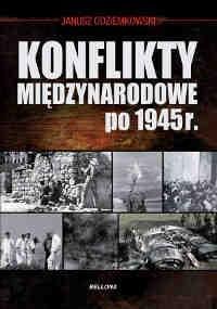 Okładka książki Konflikty międzynarodowe po 1945 roku