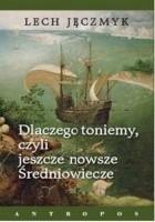 Dlaczego toniemy, czyli jeszcze nowsze Średniowiecze