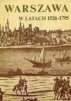 Warszawa w latach 1526-1795