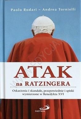 Okładka książki Atak na Ratzingera. Oskarżenia i skandale, przepowiednie i spiski wymierzone w Benedykta XVI