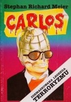 Carlos. Zdemaskowana legenda terroryzmu