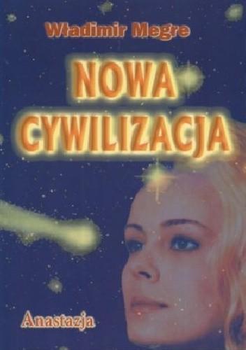 Okładka książki Anastazja. Nowa cywilizacja