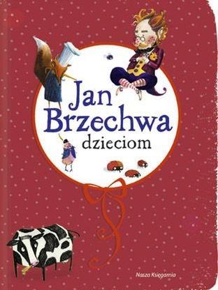 Okładka książki Jan Brzechwa dzieciom