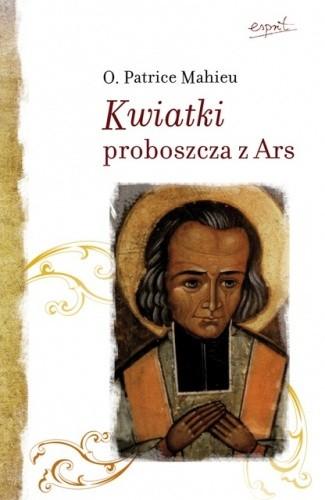 Okładka książki Kwiatki proboszcza z Ars