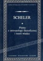 Pisma z antropologii filozoficznej i teorii wiedzy