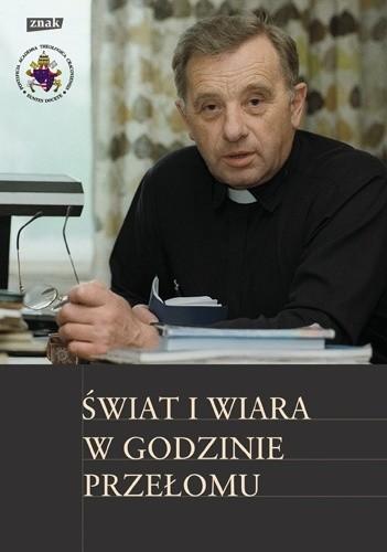 Okładka książki Świat i wiara w godzinie przełomu. Dni Tischnerowskie 2010