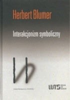 Interakcjonizm symboliczny. Perspektywa i metoda