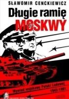 Długie ramię Moskwy. Wywiad wojskowy Polski Ludowej 1943–1991 (wprowadzenie do syntezy)