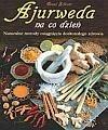 Okładka książki Ajurweda na co dzień. Naturalne metody osiągnięcia doskonałego zdrowia