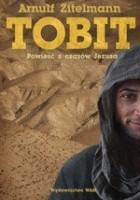 Tobit. Powieść z czasów Jezusa