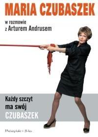 Okładka książki Każdy szczyt ma swój Czubaszek. Maria Czubaszek w rozmowie z Arturem Andrusem