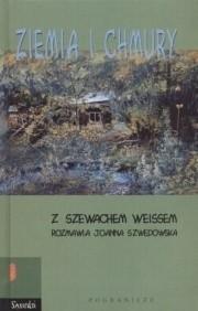 Okładka książki Ziemia i chmury. Z Szewachem Weissem rozmawia Joanna Szwedowska
