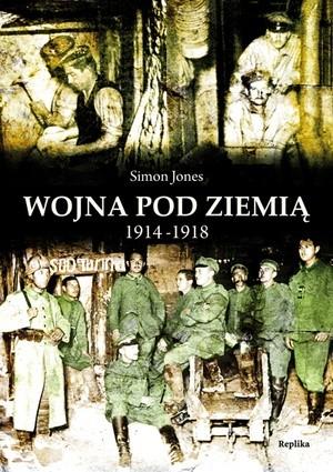 Okładka książki Wojna pod ziemią 1914-1918