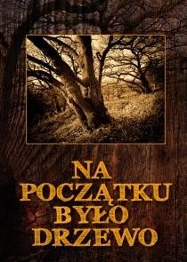 Okładka książki Na początku było drzewo