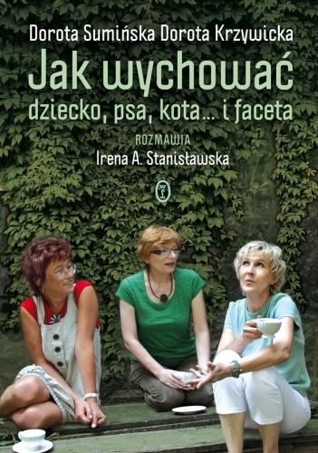 Okładka książki Jak wychować dziecko, psa, kota... i faceta