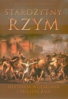 Okładka książki Starożytny Rzym. Historia wojskowa i polityczna