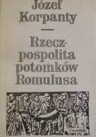 Rzeczpospolita potomków Romulusa. Ludzie-wydarzenia-idee