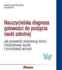 Okładka książki Nauczycielska diagnoza gotowości do podjęcia nauki szkolnej
