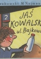Jaś Kowalski, ul. Bajkowa 2