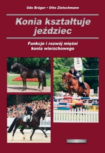 Okładka książki Konia kształtuje jeździec. Funkcje i rozwój mięśni konia wierzchowego.