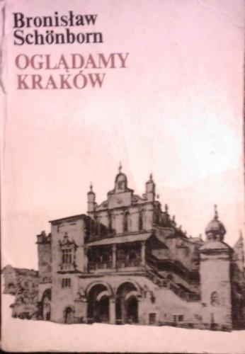 Okładka książki Oglądamy Kraków