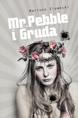 Okładka książki Mr. Pebble i Gruda
