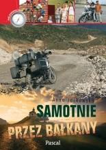 Okładka książki Samotnie przez Bałkany