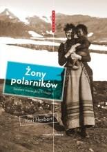 Żony polarników. Siedem niezwykłych historii - Kari Herbert