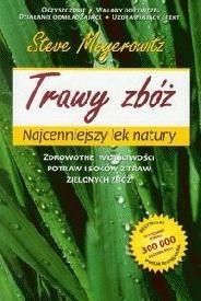 Okładka książki Trawy zbóż. Najcenniejszy lek natury