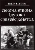 Okładka książki Ciemna strona historii chrześcijaństwa