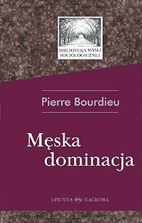 Męska dominacja Bourdieu Pierre