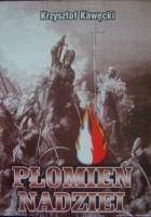 Płomień nadziei. Wybór publicystyki z lat 1984-2006