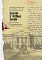 Zapiski z tamtego świata. Zagłada we Lwowie w dzienniku profesora i wspomnieniach jego wnuka