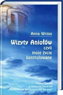 Okładka książki Wizyty Aniołów czyli moje życie kontrolowane
