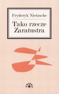 Okładka książki Tako rzecze Zaratustra. Książka dla wszystkich i dla nikogo