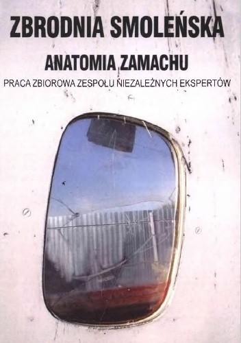 Okładka książki Zbrodnia smoleńska. Anatomia zamachu