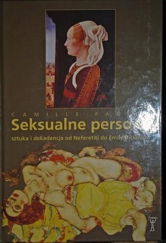 Okładka książki Seksualne persony. Sztuka i dekadencja od Neferetiti do Emily Dickinson