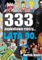 333 popkultowe rzeczy... Lata 90.
