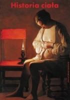 Historia ciała, t. I: Od renesansu do oświecenia