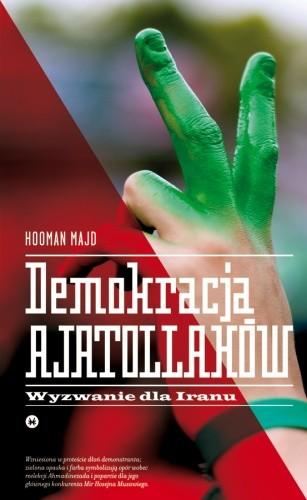 Okładka książki Demokracja ajatollahów. Wyzwanie dla Iranu