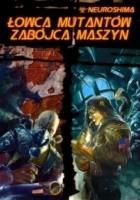Neuroshima: Łowca Mutantów / Zabójca Maszyn