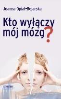 Okładka książki Kto wyłączy mój mózg?