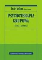 Psychoterapia grupowa. Teoria i praktyka.